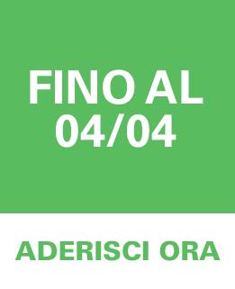 fino al 07/04, ADERISCI ORA